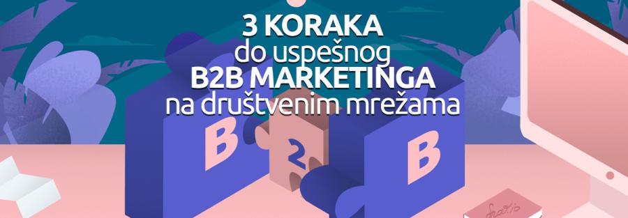 3-koraka-do-uspesnog-b2b-marketinga-na-drustvenim-mrezama
