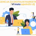 Agencija za digitalni marketing i Vi imate zajednički cilj