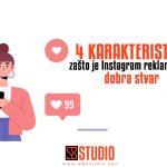 4 karakteristike zašto je Instagram reklamiranje dobra stvar