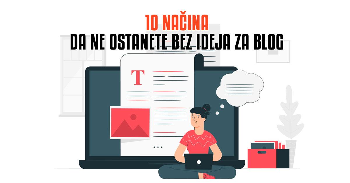 10 načina da ne ostanete bez ideja za blog